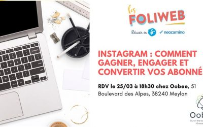 Atelier : «Instagram : Comment gagner, engager et convertir vos abonnés ?» chez Oobee – 25 mars 2020